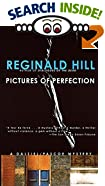Pictures of Perfection: A Dalziel/Pascoe Mystery by  Reginald Hill