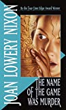 The Name of the Game Was Murder by  Joan Lowery Nixon (Paperback - December 1994)