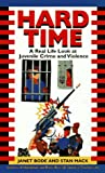 HARD TIME : A REAL LIFE LOOK AT JUVENILE CRIME AND VIOLENCE (Laurel-Leaf Books) - book cover picture