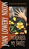Murdered, My Sweet by  Joan Lowery Nixon (Mass Market Paperback)