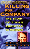 Killing for Company : The Story of a Man Addicted to Murder - book cover picture