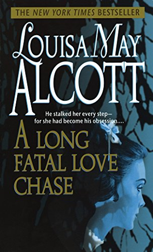 an analysis of a long fatal love chase by louisa may alcott Louisa may alcott was an american novelist and poet, best known as the author of little women and its sequels  among these are a long fatal love chase and pauline.