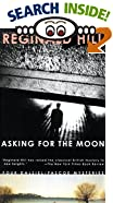 Asking for the Moon by  Reginald Hill (Mass Market Paperback - May 1998)