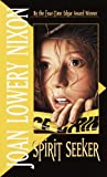 Spirit Seeker by  Joan Lowery Nixon (Paperback - May 1997)