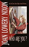 Who Are You? by  Joan Lowery Nixon (Mass Market Paperback - February 2001)