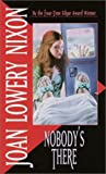 Nobody's There by  Joan Lowery Nixon (Mass Market Paperback - November 2001)