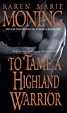 To Tame a Highland Warrior (Highlander, Book 2)