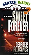 The Sweet Forever by  George P. Pelecanos (Mass Market Paperback)