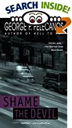 Shame the Devil: A Novel by  George P. Pelecanos