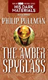 Book Cover: The Amber Spyglass (His Dark Materials, Book 3) by Philip Pullman