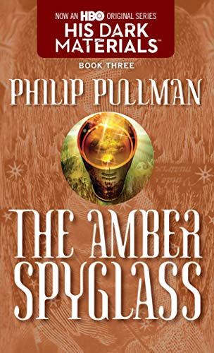 The Amber Spyglass: His Dark Materials, Pullman, Philip
