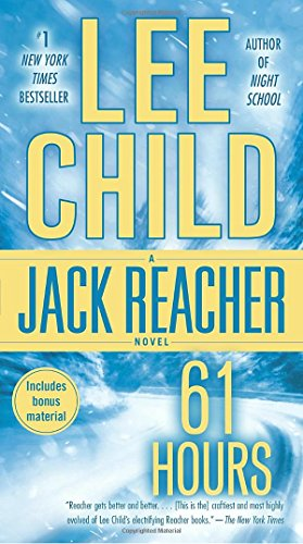 61 Hours: A Reacher Novel (Jack Reacher)