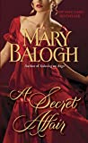 Cover Image of A Secret Affair (Huxtable) by Mary Balogh published by Dell