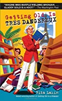 Getting Old Is Tres Dangereux by Rita Lakin