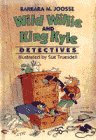 Wild Willie and King Kyle, Detectives