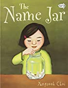The Name Jar by Yangsook Choi