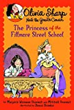 Olivia Sharp: The Princess Of The Fillmore Street School (Olivia Sharp)