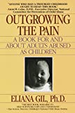 Outgrowing the Pain : A Book for and About Adults Abused As Children - book cover picture