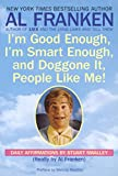I´m Good Enough, I´m Smart Enough, and Doggone It, People Like Me! Daily Affirmations By Stuart Smalley