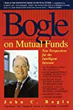 Buy Bogle on Mutual Funds: New Perspectives for the Intelligent Investor from Amazon