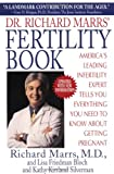 Dr. Richard Marrs' Fertility Book : America's Leading Infertility Expert Tells You Everything You Need to Know About Getting Pregnant - book cover picture