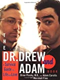 The Dr. Drew and Adam Book: A Survival Guide To Life and Love - book cover picture