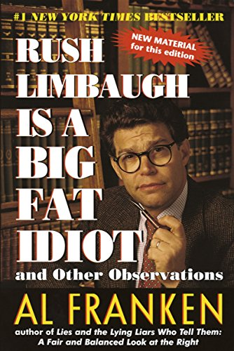 Rush Limbaugh Is a Big Fat Idiot Book Cover Picture