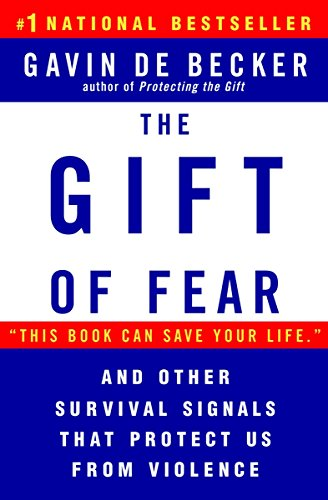The Gift of Fear and Other Survival Signals that Protect Us From Violence, de Becker, Gavin