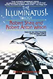 The Illuminatus! Trilogy: The Eye in the Pyramid, The Golden Apple, Leviathan, Robert Shea; Robert Anton Wilson