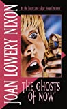 The Ghosts of Now by  Joan Lowery Nixon (Paperback - May 1986)