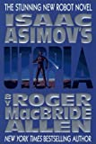 Isaac Asimov's Utopia (Caliban Series , Vol 3) - book cover picture