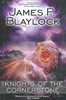 REVIEW:  The Knights of the Cornerstone by James P. Blaylock