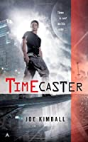 REVIEW: Timecaster by Joe Kimball