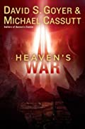 Heaven's War by David S. Goyer�and Michael Cassutt