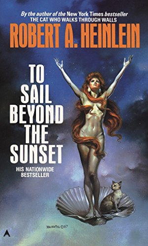 To Sail Beyond the Sunset, Robert A. Heinlein