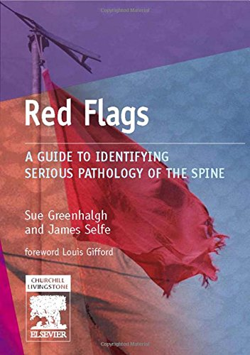 RED FLAGS: A GUIDE TO IDENTIFYING SERIOUS PATHOLOGY OF THE SPINE