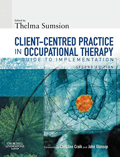 CLIENT-CENTERED PRACTICE IN OCCUPATIONAL THERAPY: A GUIDE TO IMPLEMENTATION 2ED
