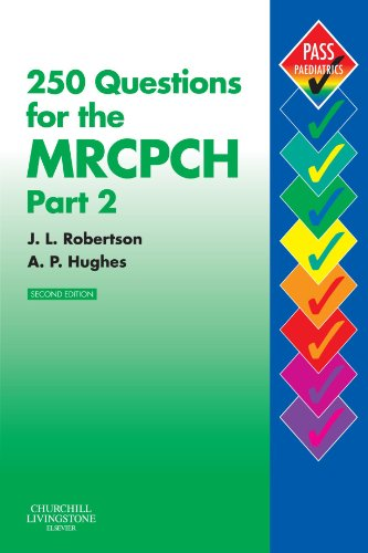 250 QUESTIONS FOR THE MRCPCH PART 22ED