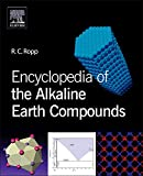 Encyclopedia of the alkaline earth compounds [electronic resource]