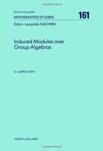 PDF Induced Modules over Group Algebras North Holland Mathematics Studies
