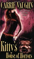 Kitty's House of Horror by Carrie Vaughn