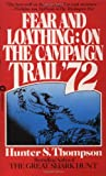 Fear and Loathing: On the Campaign Trail/Hunter S. Thompson
