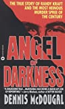 Angel of Darkness : The True Story of Randy Kraft and the Most HeinousMurder Spree - book cover picture