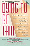 Dying to Be Thin : Understanding and Defeating Anorexia Nervosa and Bulimia--A Practical, Lifesaving Guide