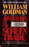 Adventures in the Screen Trade (1983) (Book) written by William Goldman