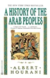 History of the Arab Peoples (Paperback) by Albert Hourani