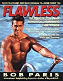 Flawless : The 10-Week Total Image Method for Transforming Your Physique - book cover picture