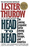 Buy Head to Head:Coming Economic Battle Among Japan, Europe, And America from Amazon