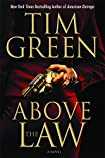 Above the Law by Tim Green