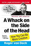 Book Cover: A Whack On The Side Of The Head By Roger Von Oech